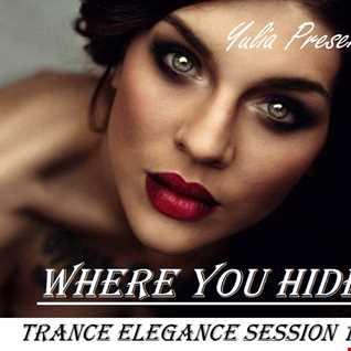 Trance Elegance Session 119   Where You Hide