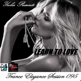 Trance Elegance Session 095 -Learn To Love