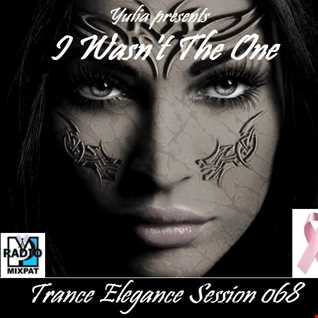 Trance Elegance Session 068 - I Wasn´t The One