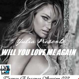 Trance Elegance Session 073 -  Will You Love Me Again