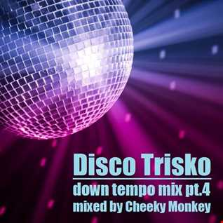 Disco Trisko pt.4 mixed by Cheeky Monkey