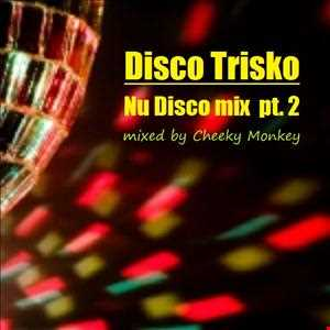 Disco Trisko pt.2 mixed by Cheeky Monkey