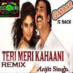 "Gabbar |Exclusive ""Teri Meri Kahaani"" Remix |Djavis & Rowdy|(Arijit Singh)"