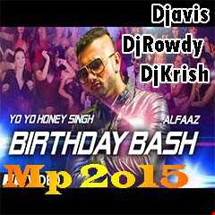 "Dilliwaali Zaalim Girlfriend |Exclusive""Birthday Bash"" Remix |Djavis & Rowdy | (Yo Yo Honey Singh)"