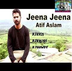Badlapur| Official Jeena Jeena Remix|Djavis & Rowdy|(ft.Atif Aslam)