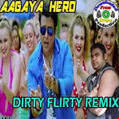 "Aagaya Hero | Xclusive ""Dirty Flirty Remix"" 