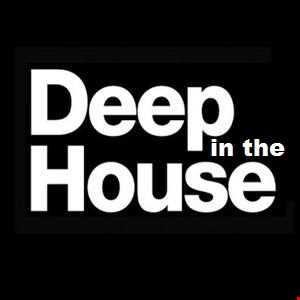 Deep in the House