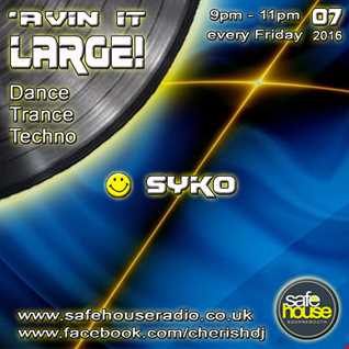 'Avin It LARGE with DJ Syko 07 2012