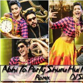 Abhi To Party Shuru Hui Hai (Remix) DJ Suraj