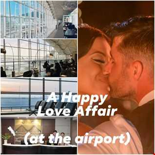 A Happy Love Affair (at the airport)
