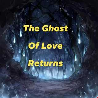The Ghost Of Love Returns