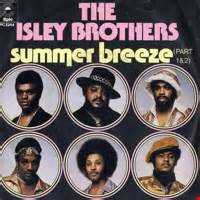 Summer Breeze ft The Isley Brothers