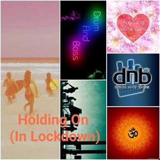 Holding On (In lockdown)