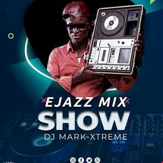 EJAZZ RADIO  MIXSHOW 25-5-2020  @DJMARKXTREME