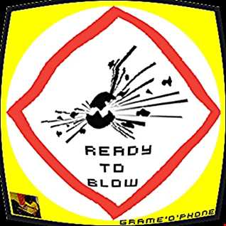 Ready to blow--Grame'o'phone