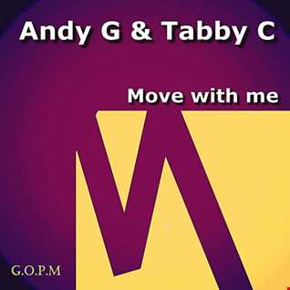 Move with me -- Andy G & Tabby C