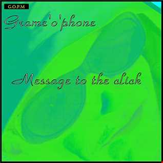 Message to the click - Grame'o'phone preview TBR 1/11/16