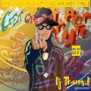 Greatest  Old  School  Hip  Hop Vol. 2  Dj Thanos.P Mix