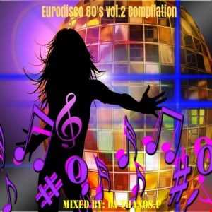 Eurodisco 80's vol.2  Compilation  Mixed Dj Thanos.P