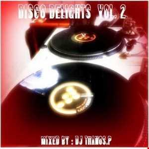 Disco Delights vol. 2 By  Dj Thanos.P