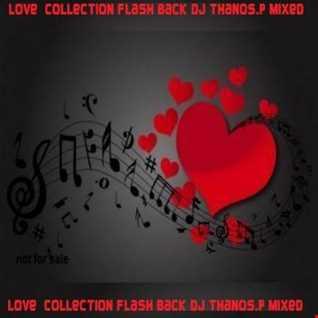 Love Collection Flash Back Dj Thanos.P Mixed