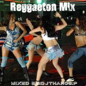Reggaeton  Mix Dj ThanoS.P