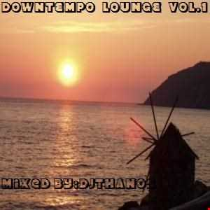 Downtempo Lounge  Vol.1 Mixed  DjThanos.P