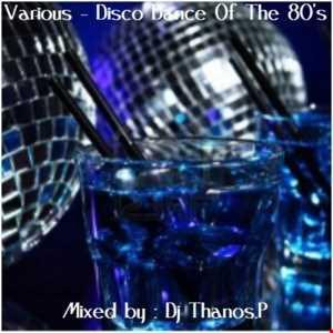Various   Disco Dance Of The 80's  MiX Dj Thanos.P