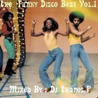 The  Funky  Disco  Beat  Vol.1  Mixed  Dj Thanos.P