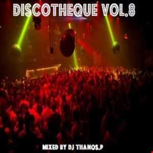 Discotheque Vol.8 Mixed By DJ Thanos.P