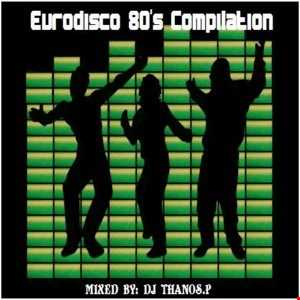 Eurodisco 80's Compilation By  Dj  Thanos.P