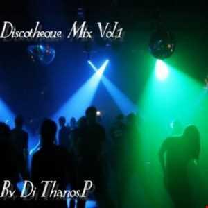 Discotheque Mix Vol.1 By DJ Thanos.P
