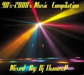 90's 2000's Music  Compilation  Mixed  By  Dj Thanos.P