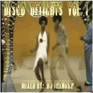 Disco Delights vol. 1 By Dj Thanos.P