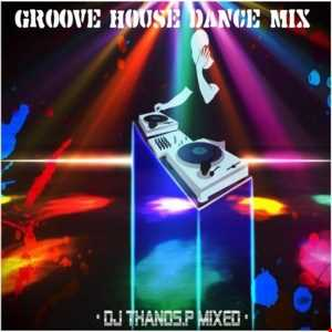 Groove House  Mix by Dj Thanos.P