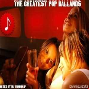 The Greatest Pop Ballads Mixed Dj Thanos.P
