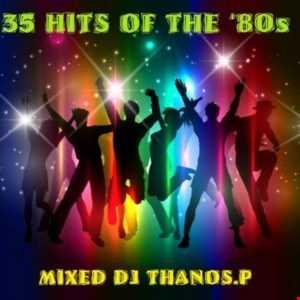 35  Hits  of  the  '80s  Mixed  Dj  Thanos.P