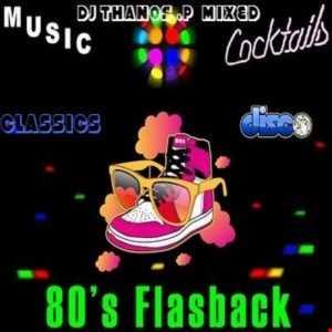 80's  Flasback  Mixed  Dj Thanos.P