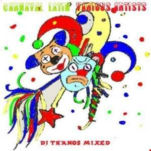 Carnaval   Latin  Various  Artists Mixed  Dj Thanos.P
