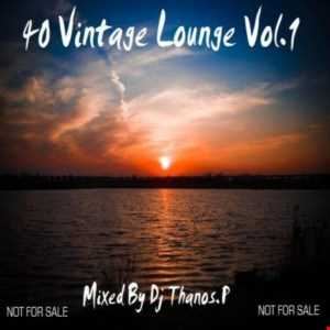 40 Vintage Lounge Vol.1 Mixed By Dj Thanos.P