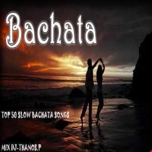 Top 50 Slow Bachata Songs Mix Dj Thanos