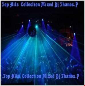 Top Hits  Collection Mixed Dj Thanos.P