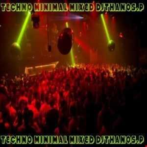 Techno Minimal Mixed  DjThanos.P