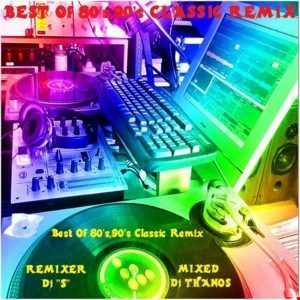 Dj ''S'' 80 s Classic  Remix  Mixed  Dj Thanos.P