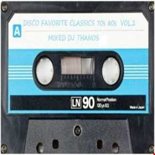 My  Disco  Favorite Classics of the 70's & 80's  vol.1  Mixed Dj Thanos.P