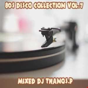 80s  Disco  Collection  Vol.7  By  Dj Thanos.P