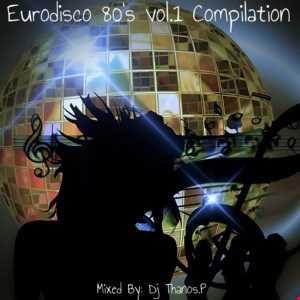 Eurodisco 80's vol.1  Compilation 80s Mix Dj Thanos.P