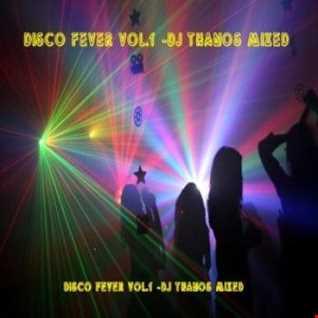 Disco  Fever  Vol.1 Mixed Dj  Thanos.P