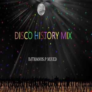 Disco History Mix by dj Thanos.P