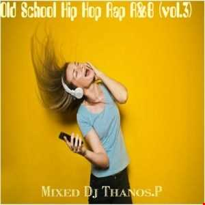 Old  School Hip Hop  Rap R&B  Mix  Dj Thanos.P (vol.3)